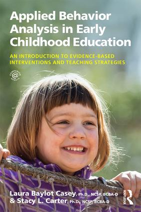 Applied Behavior Analysis in Early Childhood Education: An Introduction to Evidence-based Interventions and Teaching Strategies, 1st Edition (Paperback) book cover
