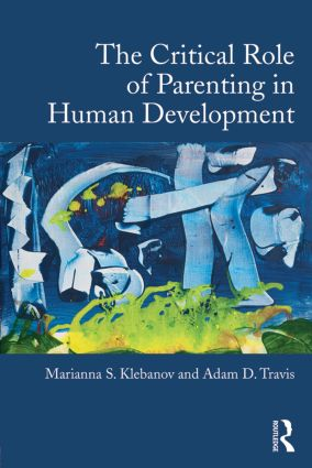 The Critical Role of Parenting in Human Development: 1st Edition (Paperback) book cover
