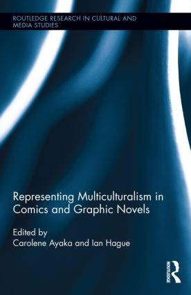 Representing Multiculturalism in Comics and Graphic Novels: 1st Edition (Hardback) book cover