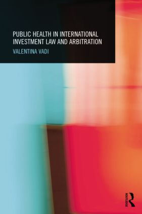 Public Health in International Investment Law and Arbitration book cover
