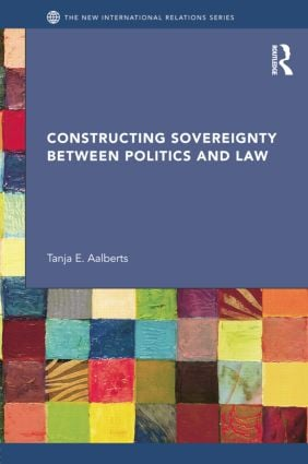 Constructing Sovereignty between Politics and Law book cover