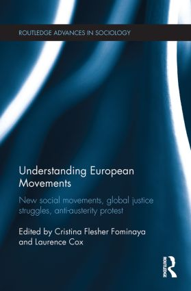 Understanding European Movements: New Social Movements, Global Justice Struggles, Anti-Austerity Protest, 1st Edition (Paperback) book cover