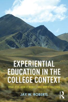 Experiential Education in the College Context: What it is, How it Works, and Why it Matters, 1st Edition (Paperback) book cover