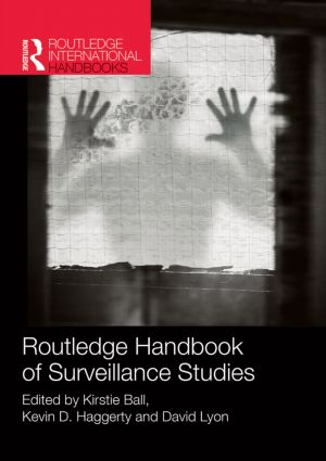 Routledge Handbook of Surveillance Studies book cover