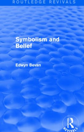 Symbolism and Belief (Routledge Revivals): Gifford Lectures, 1st Edition (Paperback) book cover