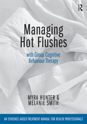 Managing Hot Flushes with Group Cognitive Behaviour Therapy: An evidence-based treatment manual for health professionals, 1st Edition (Paperback) book cover