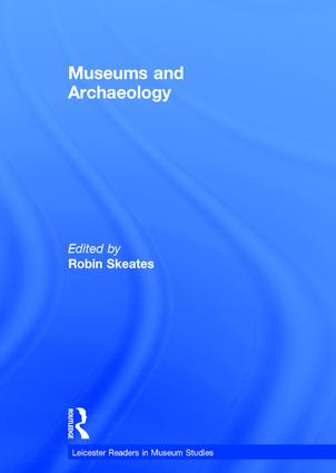 Museums and Archaeology: 1st Edition (Hardback) book cover