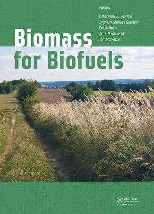 Biomass for Biofuels: 1st Edition (Hardback) book cover