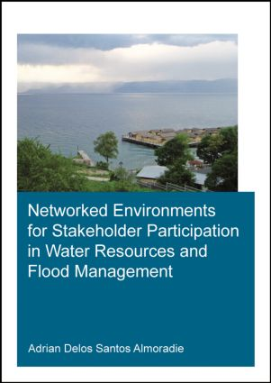 Networked Environments for Stakeholder Participation in Water Resources and Flood Management: 1st Edition (Paperback) book cover
