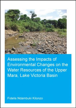 Assessing the Impacts of Environmental Changes on the Water Resources of the Upper Mara, Lake Victoria Basin: 1st Edition (Paperback) book cover