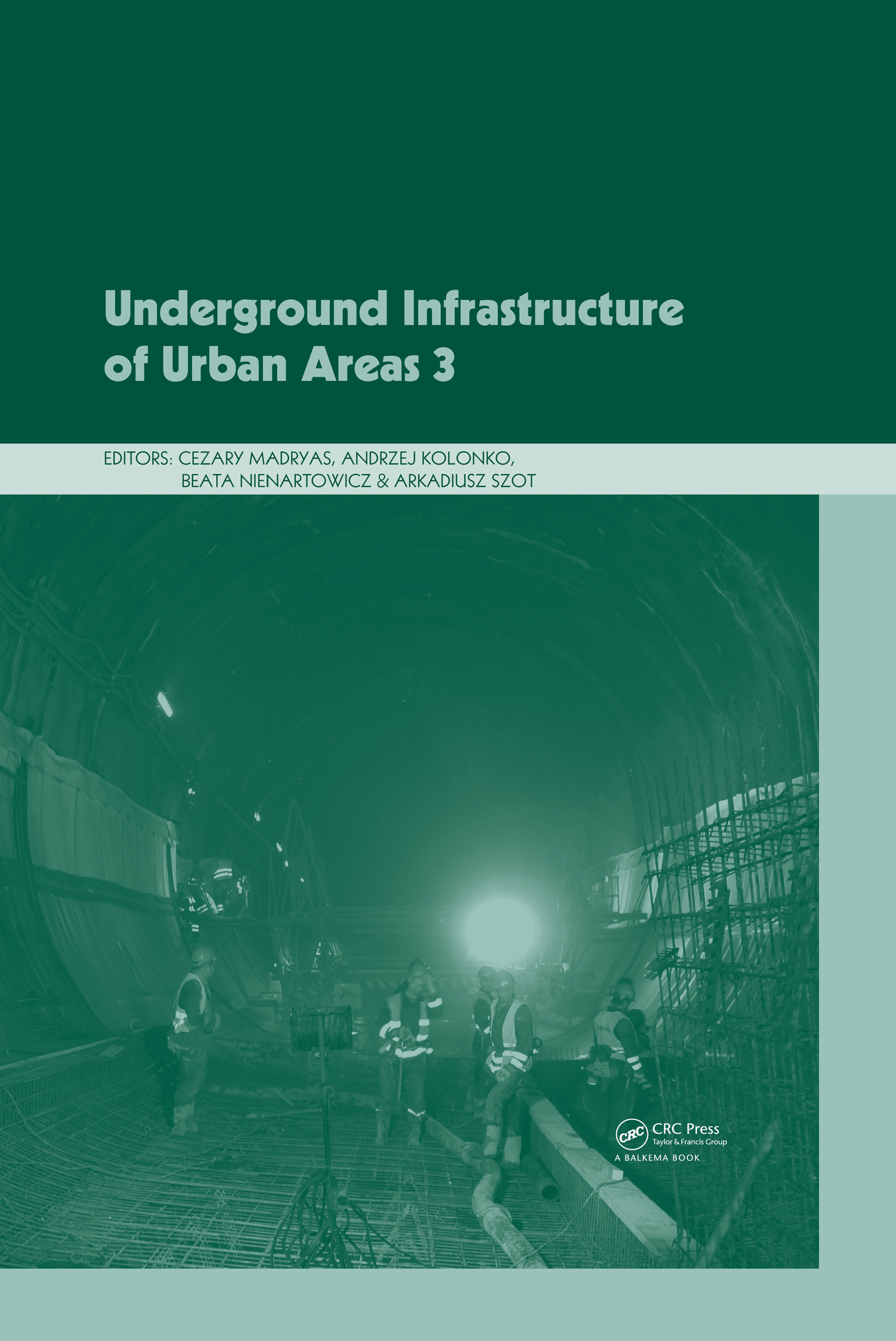 Underground Infrastructure of Urban Areas 3: 1st Edition (Pack - Book and CD) book cover