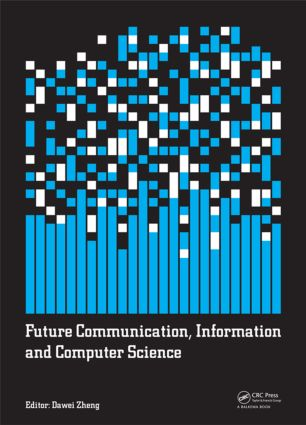 Future Communication, Information and Computer Science: Proceedings of the 2014 International Conference on Future Communication, Information and Computer Science (FCICS 2014), May 22-23, 2014, Beijing, China., 1st Edition (Hardback) book cover