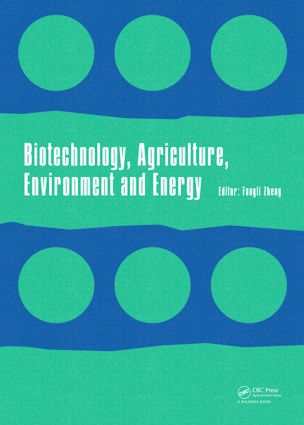 Biotechnology, Agriculture, Environment and Energy: Proceedings of the 2014 International Conference on Biotechnology, Agriculture, Environment and Energy (ICBAEE 2014), May 22-23, 2014, Beijing, China., 1st Edition (Hardback) book cover