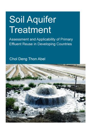 Soil Aquifer Treatment: Assessment and Applicability of Primary Effluent Reuse in Developing Countries: 1st Edition (Paperback) book cover