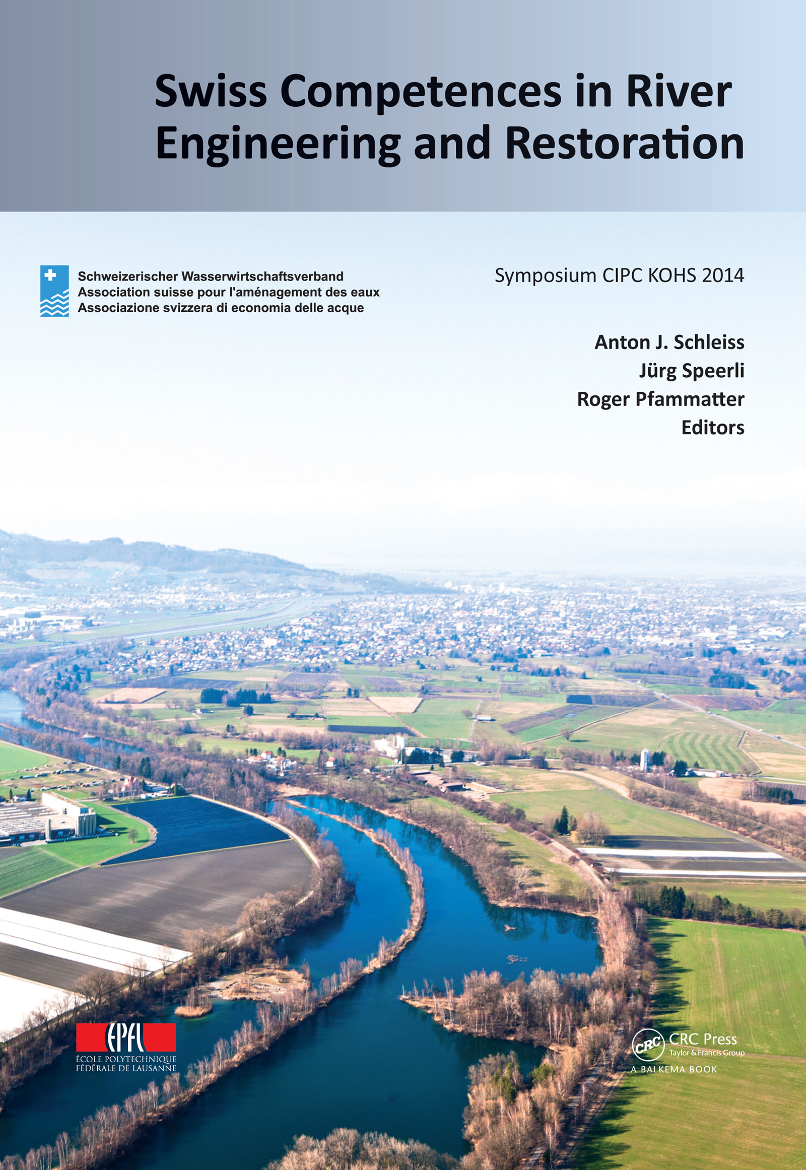 Swiss Competences in River Engineering and Restoration: 1st Edition (Pack - Book and CD) book cover