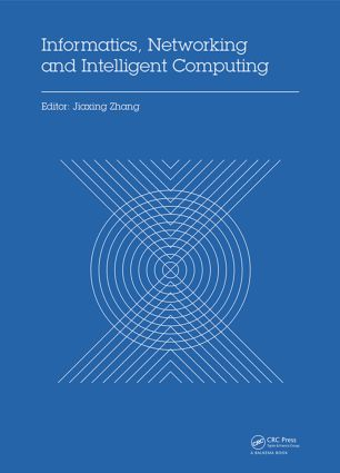 Informatics, Networking and Intelligent Computing: Proceedings of the 2014 International Conference on Informatics, Networking and Intelligent Computing (INIC 2014), 16-17 November 2014, Shenzhen, China book cover