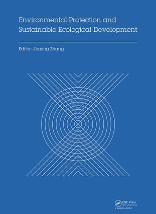 Environmental Protection and Sustainable Ecological Development: Proceedings of the 2014 International Conference on Environmental Protection and Sustainable Ecological Development (EPSED 2014), Wuhan, Hubei, China, October 24-26, 2014, 1st Edition (Hardback) book cover