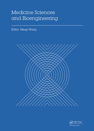 Medicine Sciences and Bioengineering: Proceedings of the 2014 International Conference on Medicine Sciences and Bioengineering (ICMSB2014), Kunming, Yunnan, China, August 16-17, 2014, 1st Edition (Hardback) book cover