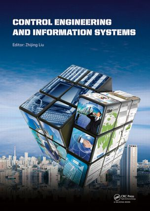 Control Engineering and Information Systems: Proceedings of the 2014 International Conference on Control Engineering and Information Systems (ICCEIS 2014, Yueyang, Hunan, China, 20-22 June 2014)., 1st Edition (Hardback) book cover