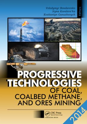 Progressive Technologies of Coal, Coalbed Methane, and Ores Mining: 1st Edition (Hardback) book cover