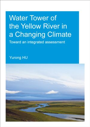 Water Tower of the Yellow River in a Changing Climate: Toward an Integrated Assessment, 1st Edition (Paperback) book cover