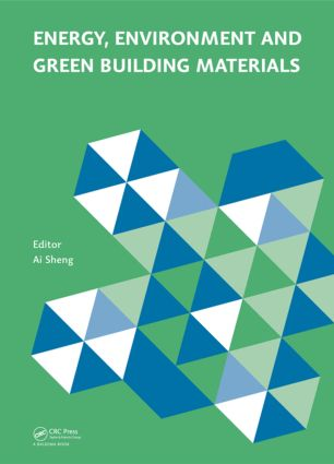 Energy, Environment and Green Building Materials: Proceedings of the 2014 International Conference on Energy, Environment and Green Building Materials (EEGBM 2014), November 28-30, 2014, Guilin, Guangxi, China, 1st Edition (Hardback) book cover