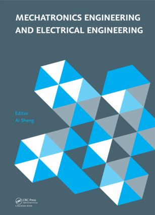 Mechatronics Engineering and Electrical Engineering: Proceedings of the 2014 International Conference on Mechatronics Engineering and Electrical Engineering (CMEEE 2014), Sanya, Hainan, P.R. China, 17–19 October 2014, 1st Edition (Hardback) book cover