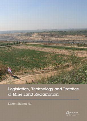 Legislation, Technology and Practice of Mine Land Reclamation: Proceedings of the Beijing International Symposium on Land Reclamation and Ecological Restoration (LRER 2014), Beijing, China, 16-19 October 2014, 1st Edition (Hardback) book cover