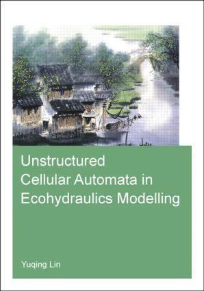 Unstructured Cellular Automata in Ecohydraulics Modelling: 1st Edition (Paperback) book cover