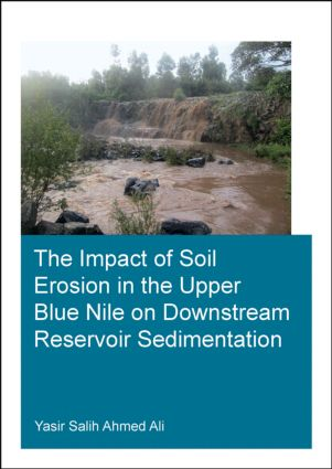 The Impact of Soil Erosion in the Upper Blue Nile on Downstream Reservoir Sedimentation: 1st Edition (Paperback) book cover