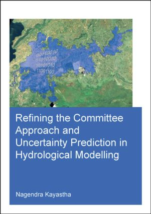 Refining the Committee Approach and Uncertainty Prediction in Hydrological Modelling: 1st Edition (Paperback) book cover
