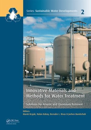 Innovative Materials and Methods for Water Treatment: Solutions for Arsenic and Chromium Removal, 1st Edition (Hardback) book cover