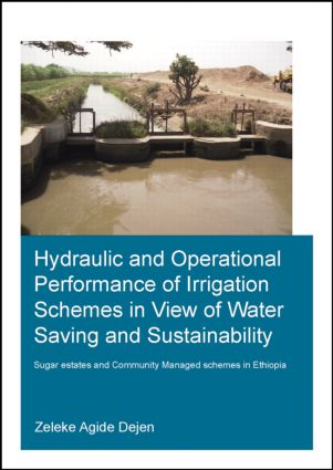 Hydraulic and Operational Performance of Irrigation Schemes in View of Water Saving and Sustainability: Sugar Estates and Community Managed Schemes in Ethiopia, 1st Edition (Paperback) book cover