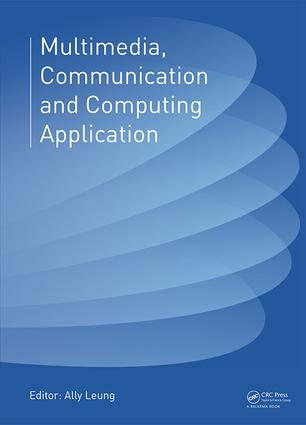 Multimedia, Communication and Computing Application: Proceedings of the 2014 International Conference on Multimedia, Communication and Computing Application (MCCA 2014), Xiamen, China, October 16-17, 2014, 1st Edition (Hardback) book cover
