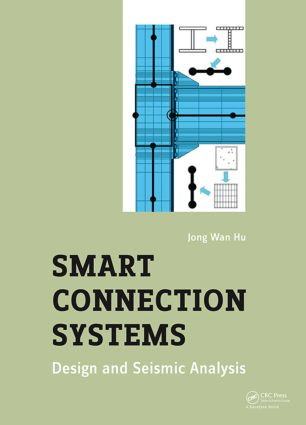Smart Connection Systems: Design and Seismic Analysis, 1st Edition (Hardback) book cover
