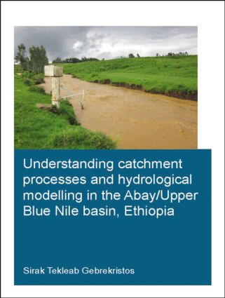 Understanding Catchment Processes and Hydrological Modelling in the Abay/Upper Blue Nile Basin, Ethiopia: 1st Edition (Paperback) book cover