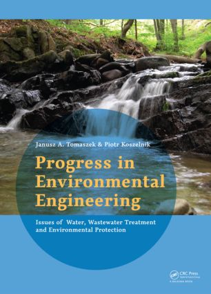 Progress in Environmental Engineering: Water, Wastewater Treatment and Environmental Protection Issues, 1st Edition (Hardback) book cover
