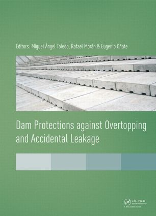 Dam Protections against Overtopping and Accidental Leakage: 1st Edition (Hardback) book cover