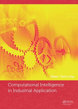 Computational Intelligence in Industrial Application: Proceedings of the 2014 Pacific-Asia Workshop on Computer Science in Industrial Application (CIIA 2014), Singapore, December 8-9, 2014, 1st Edition (Hardback) book cover