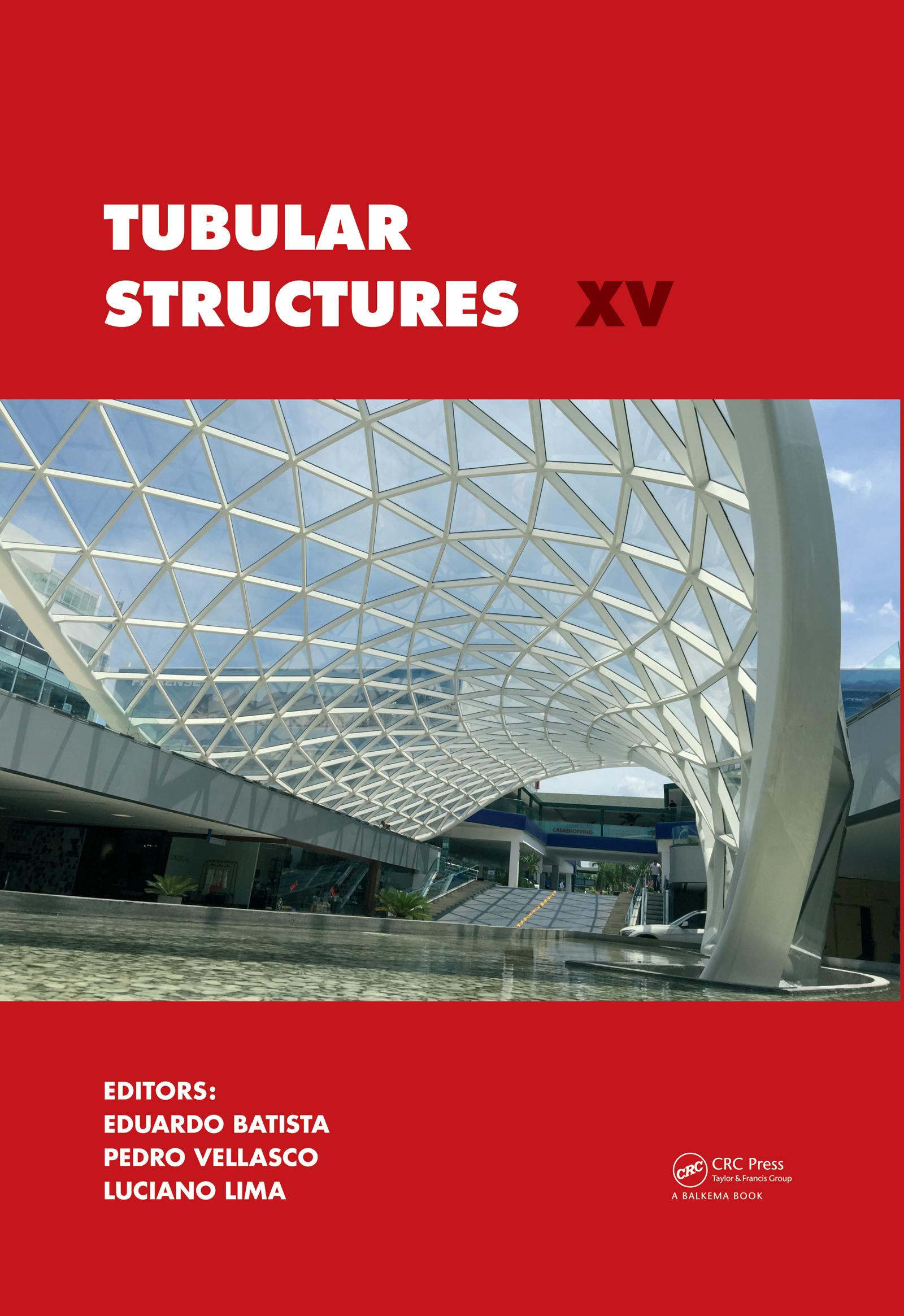 Tubular Structures XV: Proceedings of the 15th International Symposium on Tubular Structures, Rio de Janeiro, Brazil, 27-29 May 2015, 1st Edition (Pack - Book and CD) book cover