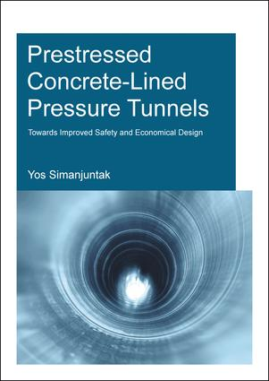 Prestressed Concrete-Lined Pressure Tunnels: Towards Improved Safety and Economical Design, 1st Edition (Paperback) book cover