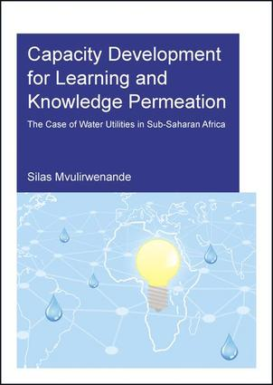 Capacity Development for Learning and Knowledge Permeation: The Case of Water Utilities in Sub-Saharan Africa, 1st Edition (Paperback) book cover