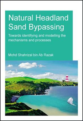 Natural Headland Sand Bypassing: Towards Identifying and Modelling the Mechanisms and Processes, 1st Edition (Paperback) book cover