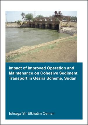 Impact of Improved Operation and Maintenance on Cohesive Sediment Transport in Gezira Scheme, Sudan: 1st Edition (Paperback) book cover