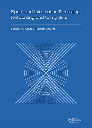 Signal and Information Processing, Networking and Computers: Proceedings of the 1st International Congress on Signal and Information Processing, Networking and Computers (ICSINC 2015), October 17-18, 2015 Beijing, China, 1st Edition (Hardback) book cover
