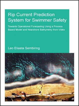 Rip Current Prediction System for Swimmer Safety: Towards operational forecasting using a process based model and nearshore bathymetry from video, 1st Edition (Paperback) book cover