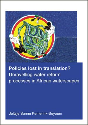 Policies lost in translation? Unravelling water reform processes in African waterscapes: 1st Edition (Paperback) book cover