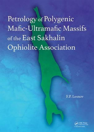 Petrology of Polygenic Mafic-Ultramafic Massifs of the East Sakhalin Ophiolite Association: 1st Edition (Hardback) book cover