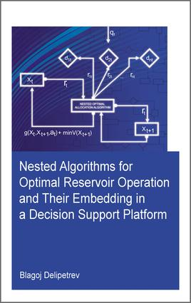 Nested algorithms for optimal reservoir operation and their embedding in a decision support platform book cover