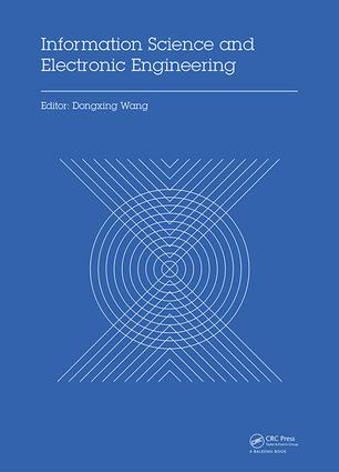 Information Science and Electronic Engineering: Proceedings of the 3rd International Conference of Electronic Engineering and Information Science (ICEEIS 2016), January 4-5, 2016, Harbin, China, 1st Edition (e-Book) book cover